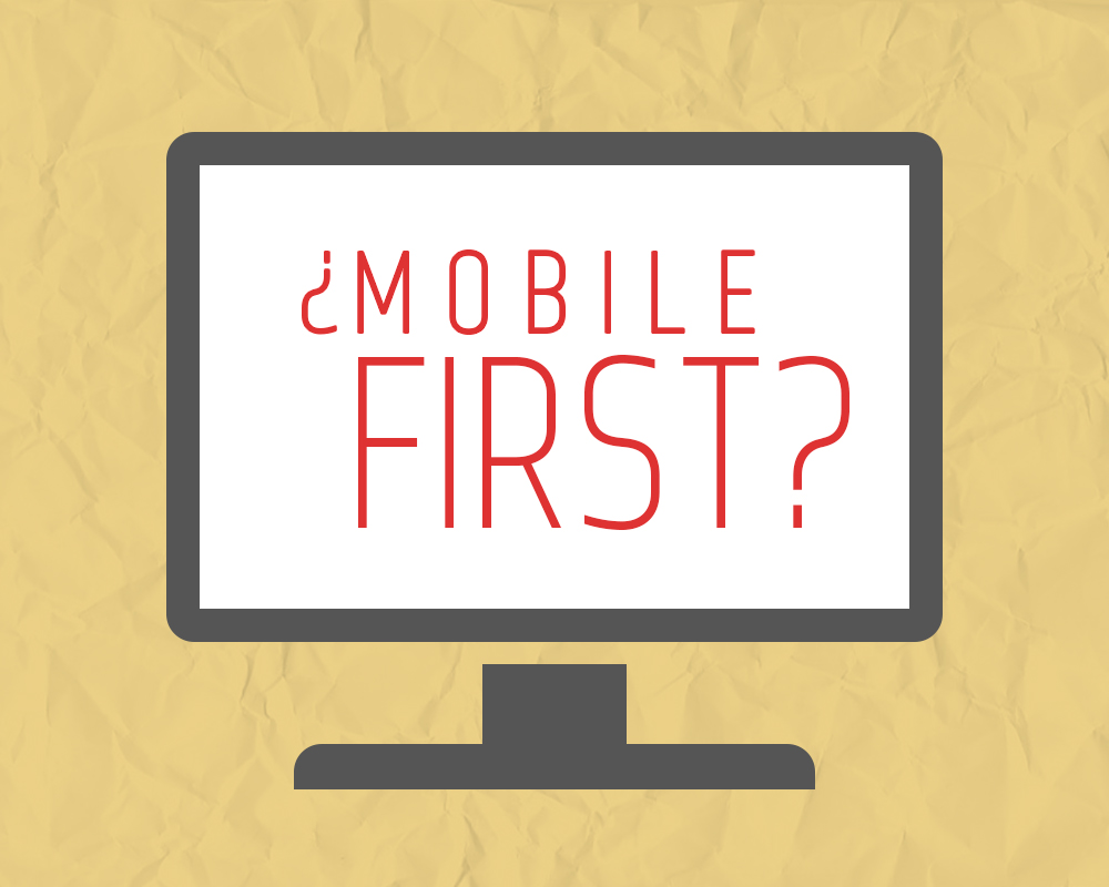 Mobile First……is that what customers want?