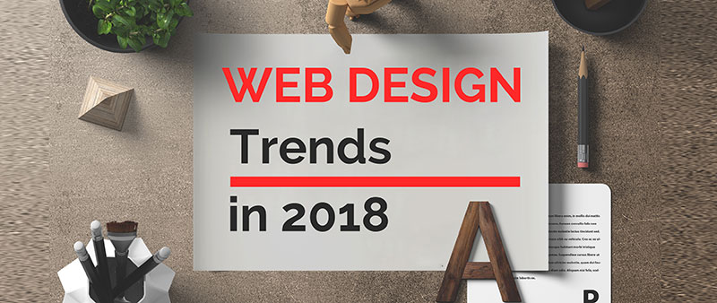 11 Website Design Trends for 2018